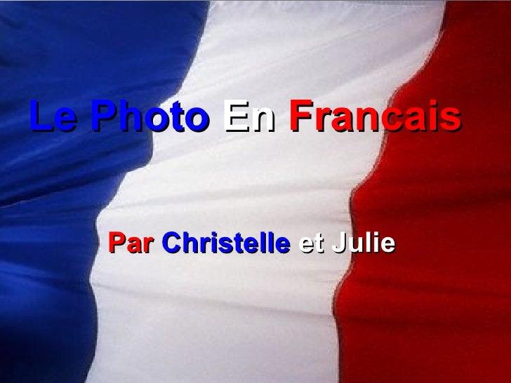 Par   Christelle  et Julie Le Photo   En   Francais