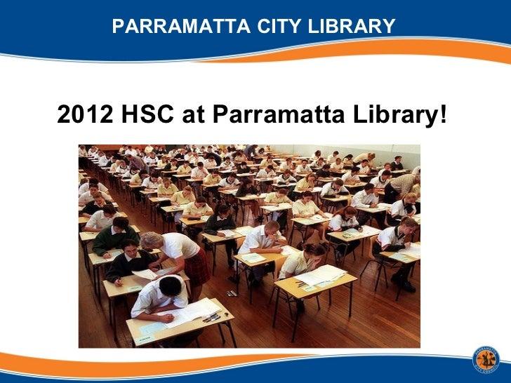 PARRAMATTA CITY LIBRARY2012 HSC at Parramatta Library!