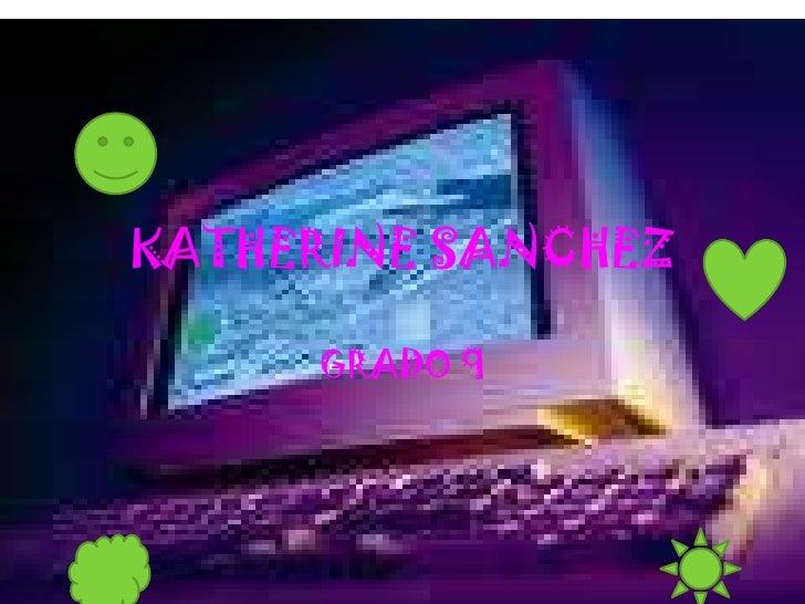 KATHERINE SANCHEZ<br />GRADO 9<br />