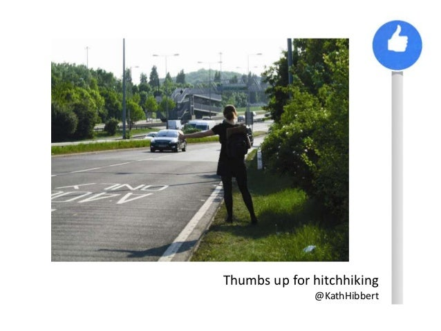 Thumbs up for hitchhiking              @KathHibbert