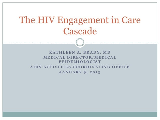 The HIV Engagement in Care Cascade by Dr. Kathleen Brady