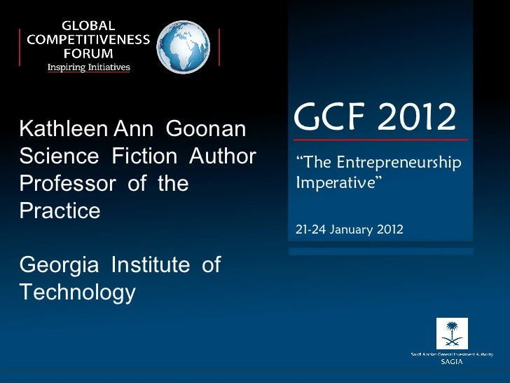 """Kathleen   Ann Goonan Science Fiction Author  Professor of the Practice Georgia Institute of Technology GCF 2012 """" The Ent..."""