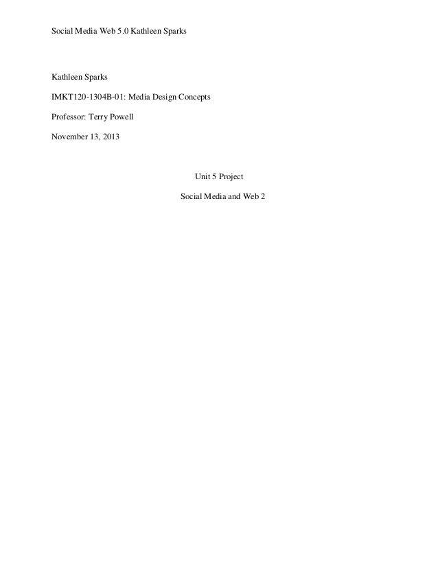 Social Media Web 5.0 Kathleen Sparks  Kathleen Sparks IMKT120-1304B-01: Media Design Concepts Professor: Terry Powell Nove...