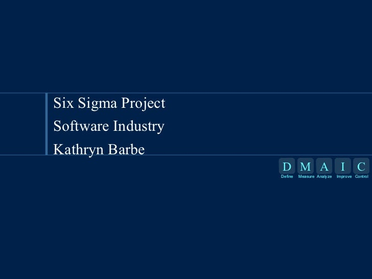 Six Sigma Project Software Industry Kathryn Barbe