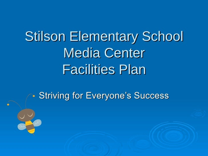Stilson Elementary School Media Center Facilities Plan Striving for Everyone's Success