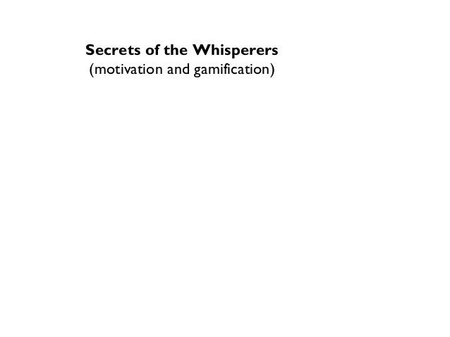 Secrets of the Whisperers (motivation and gamification)