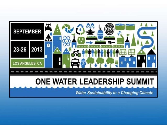 Systems Thinking for Water Sustainability: Approaches for a Climate-Changed World Kathy Freas, Ph. D. One Water Leadership...