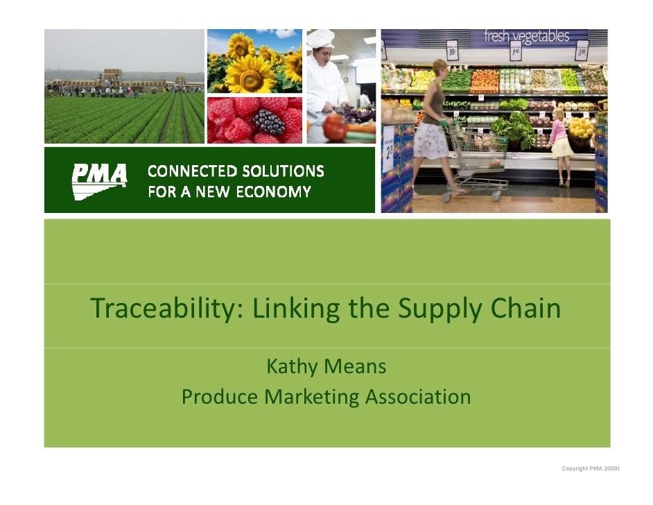 Traceability:LinkingtheSupplyChain                KathyMeans        ProduceMarketingAssociation                    ...