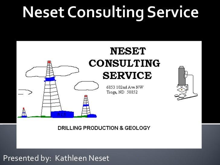 Presented by:  Kathleen Neset Wellsite Geology and Mudlogging