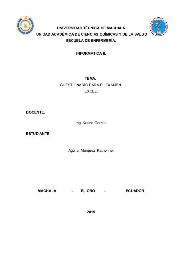 UNIVERSIDAD TÉCNICA DE MACHALA UNIDAD ACADÉMICA DE CIENCIAS QUÍMICAS Y DE LA SALUD ESCUELA DE ENFERMERÍA. INFORMÁTICA II. ...