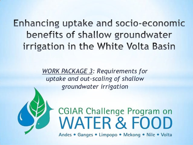 WORK PACKAGE 3: Requirements for uptake and out-scaling of shallow      groundwater irrigation