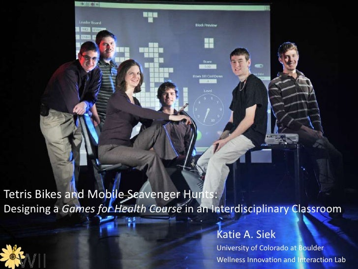Tetris Bikes and Mobile Scavenger Hunts: Designing a Games for Health Course in an Interdisciplinary Classroom<br />Katie ...