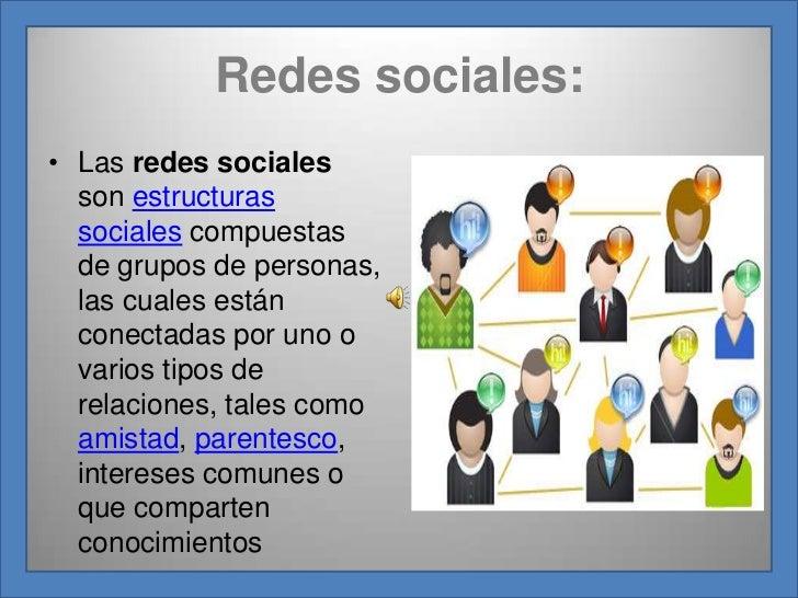 Redes sociales:<br />Las redes sociales son estructuras sociales compuestas de grupos de personas, las cuales están conect...
