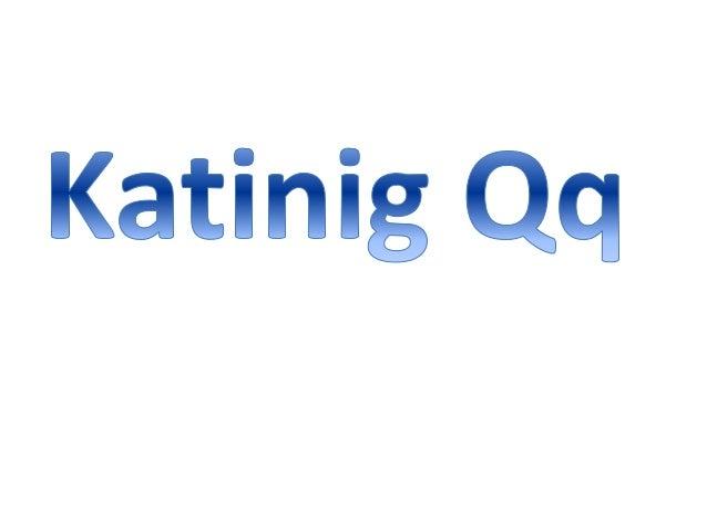 Katinig Qq