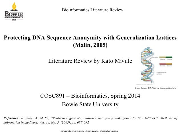 Bioinformatics Literature Review Protecting DNA Sequence Anonymity with Generalization Lattices (Malin, 2005) Literature R...