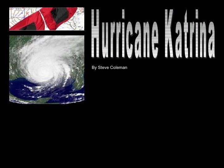 By Steve Coleman Hurricane Katrina
