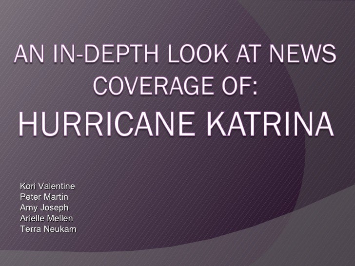 An In-Depth Look At News Coverage Of: Hurricane Katrina
