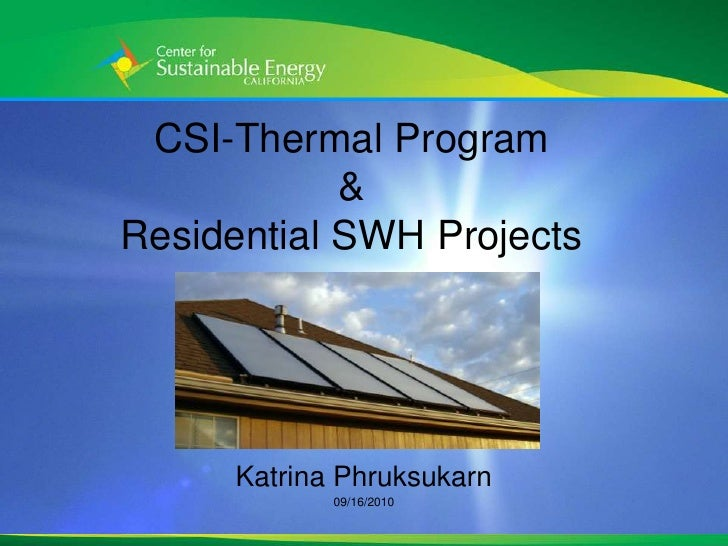 CSI-Thermal Program & Residential SWH Projects<br />Katrina Phruksukarn<br />09/16/2010<br />