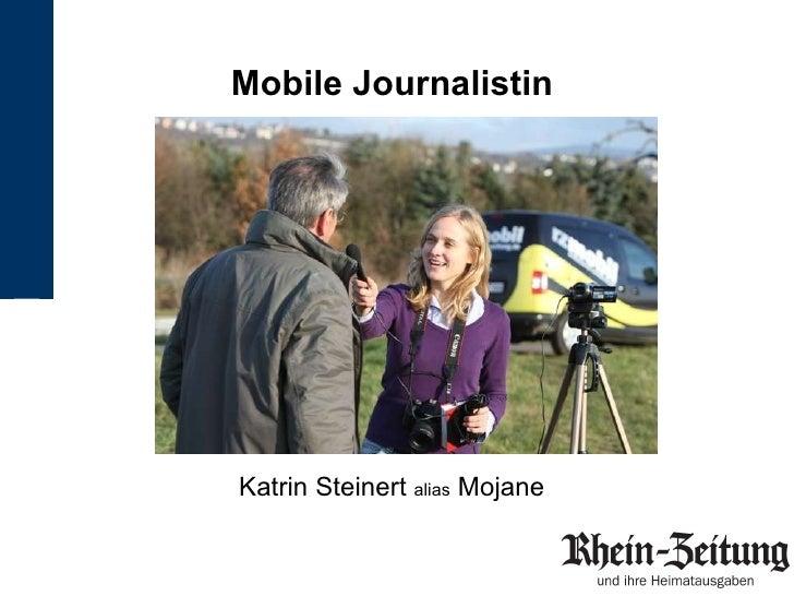 Mobile Journalistin Katrin Steinert  alias  Mojane