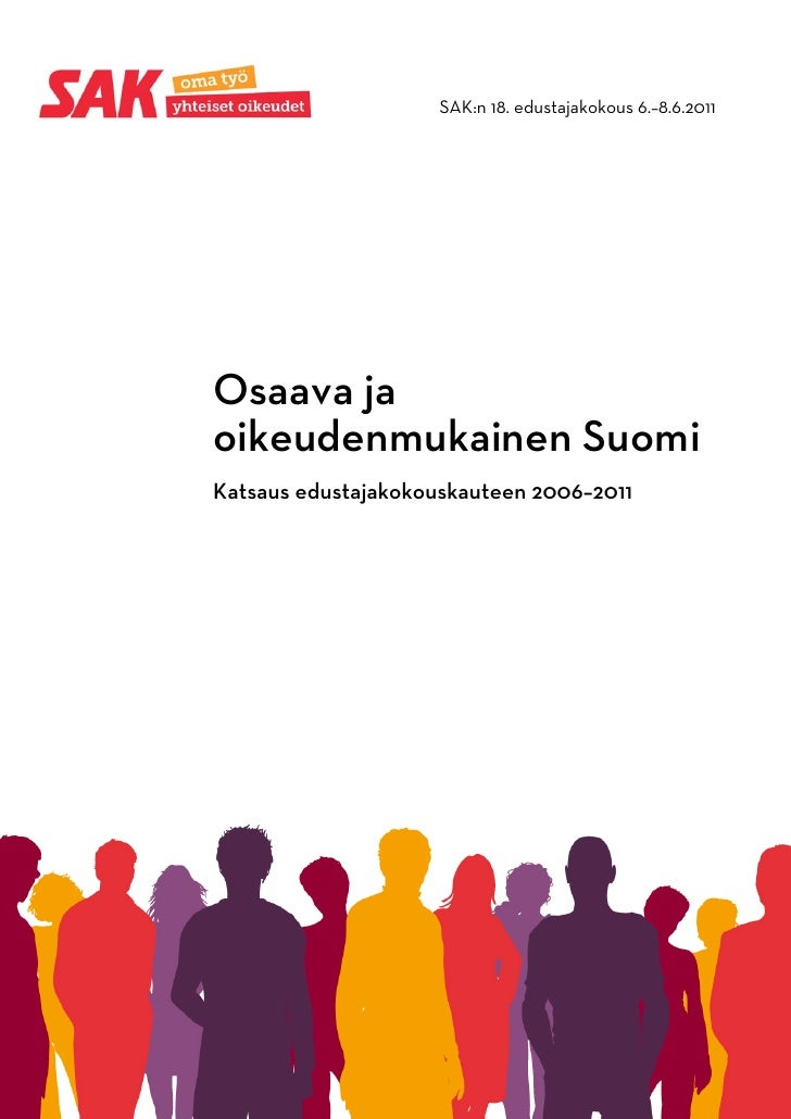 SAK:n 18. edustajakokous 6.–8.6.2011                                                   Osaava ja            oik...