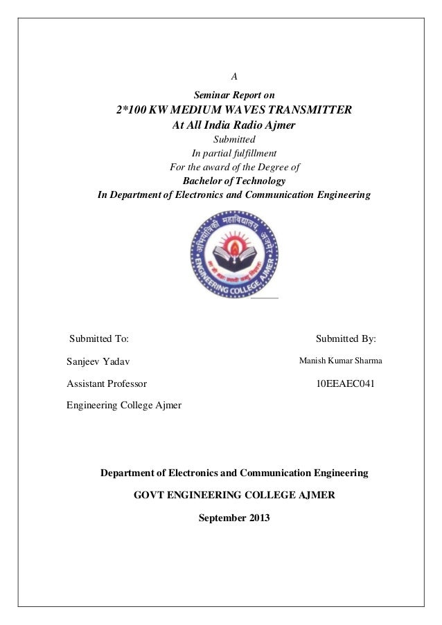 A Seminar Report on 2*100 KW MEDIUM WAVES TRANSMITTER At All India Radio Ajmer Submitted In partial fulfillment For the aw...