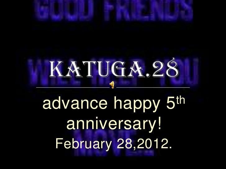 advance happy    5 th  anniversary! February 28,2012.