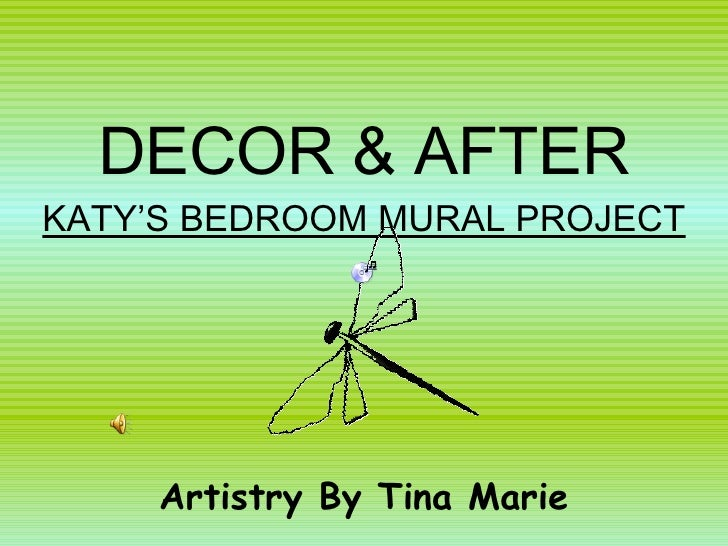 DECOR & AFTER KATY'S BEDROOM MURAL PROJECT Artistry By Tina Marie