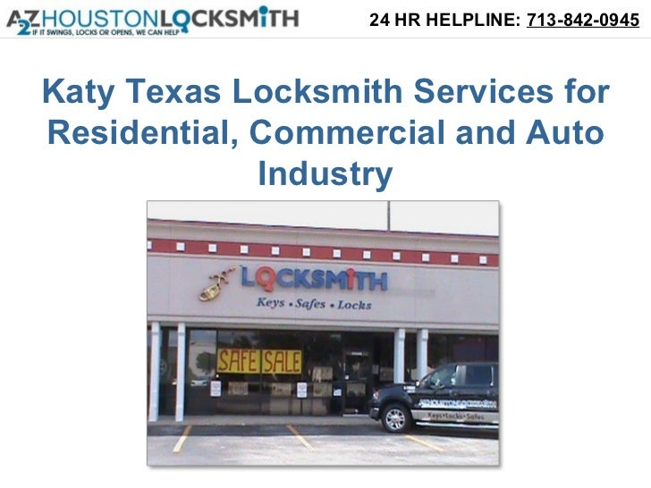 24 HR HELPLINE: 713-842-0945Katy Texas Locksmith Services forResidential, Commercial and Auto             Industry