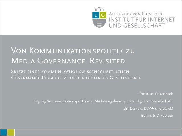 Von Kommunikationspolitik zu Media Governance Revisited Skizze einer kommunikationswissenschaftlichen Governance-Perspekti...