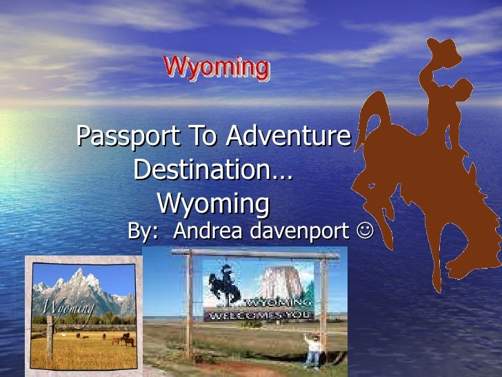 Passport to Adventure: Wyoming by Andrea