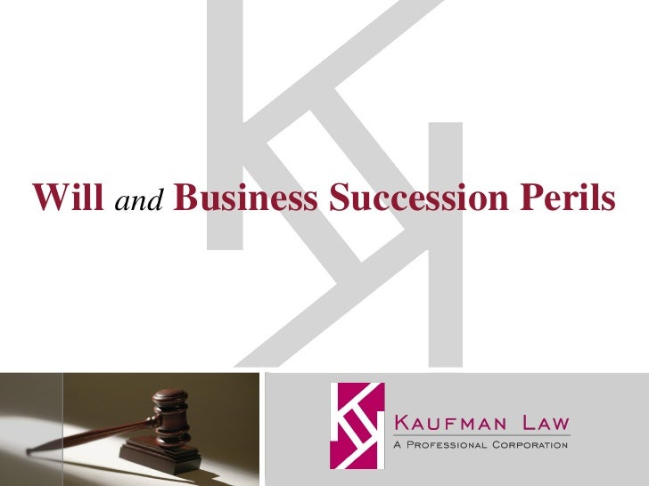 Will   and   Business Succession Perils