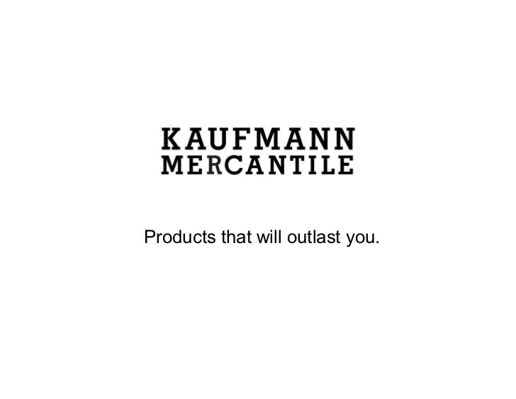 Products that will outlast you.