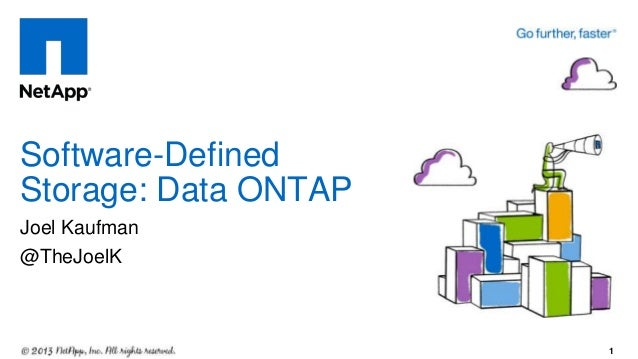 Joel Kaufman @TheJoelK Software-Defined Storage: Data ONTAP 1