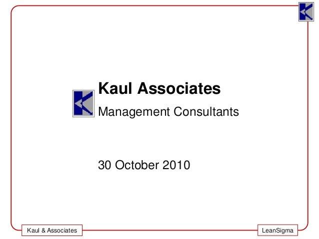 LeanSigmaKaul & Associates Kaul Associates Management Consultants 30 October 2010