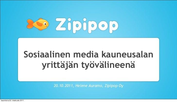 Sosiaalinen media kauneusalan                                yrittäjän työvälineenä                                  20.10...