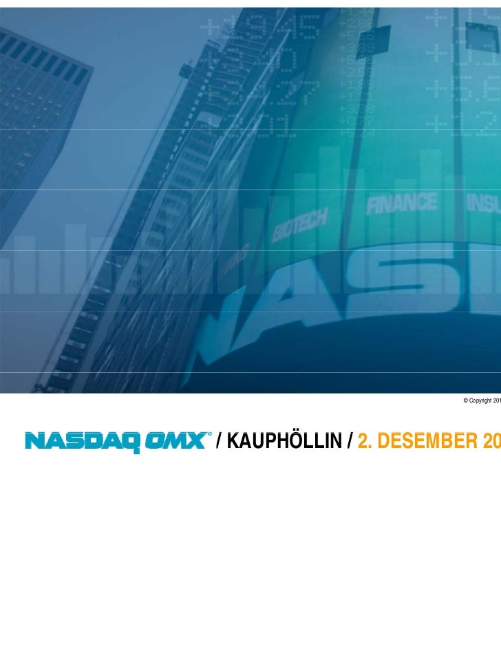 © Copyright 2010, The NASDAQ OMX Group, Inc. All rights reserved./ KAUPHÖLLIN / 2 DESEMBER 2010               2.