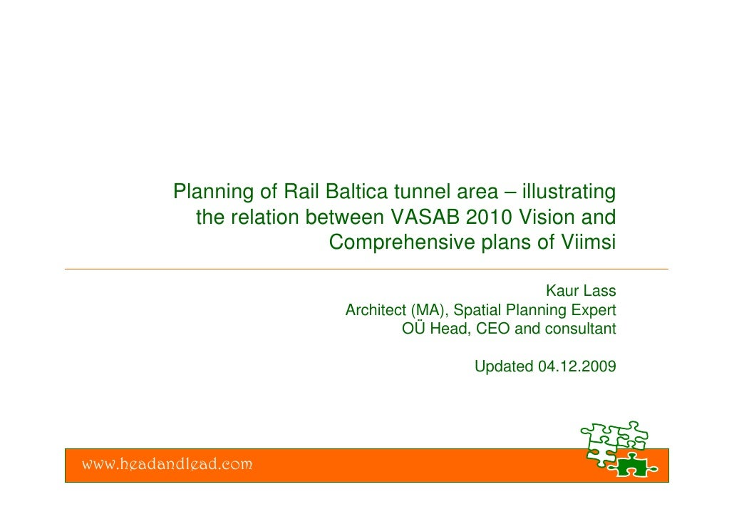 Planning of Rail Baltica tunnel area – illustrating             the relation between VASAB 2010 Vision and                ...