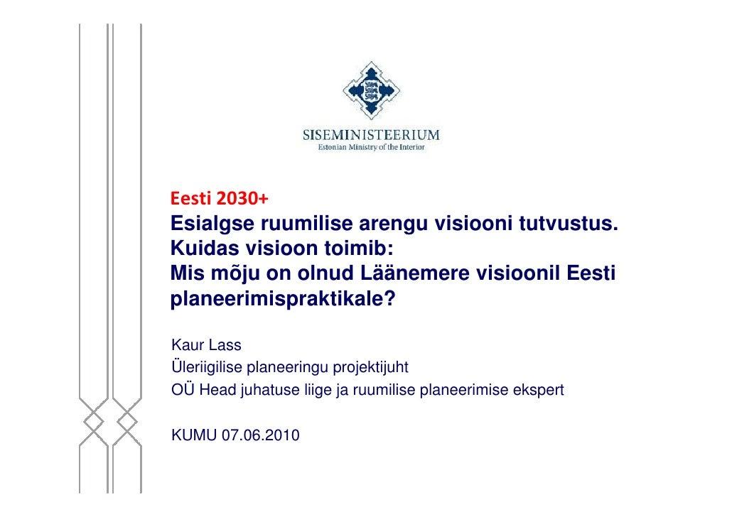 Kaur Lass - Eesti 2030+ ruumilise arengu visiooni esitlus KUMU-s 2010 06 07