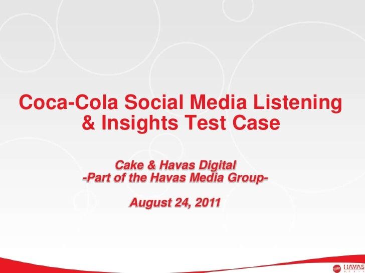 Coca-Cola Social Media Listening & Insights Test Case<br />Cake & Havas Digital<br />-Part of the Havas Media Group-<br />...