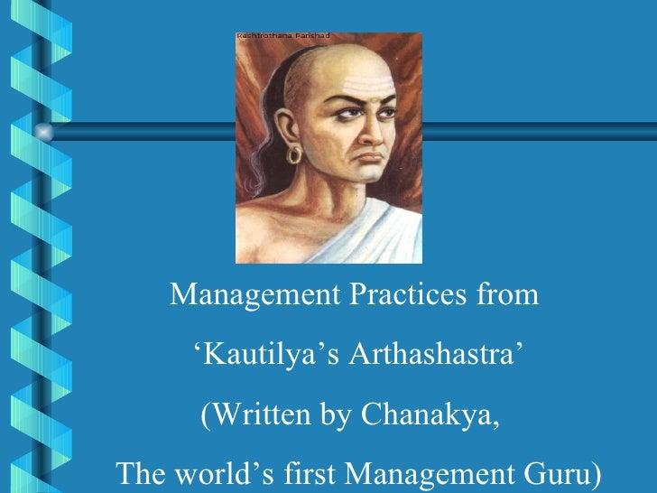 Management Practices from  ' Kautilya's Arthashastra' (Written by Chanakya,  The world's first Management Guru)