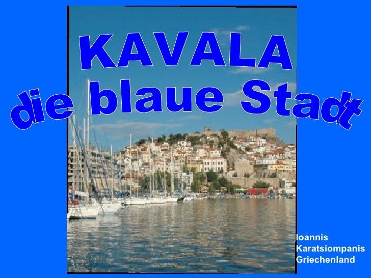 ΚΑVΑLΑ die blaue Stadt Ioannis Karatsiompanis Griechenland