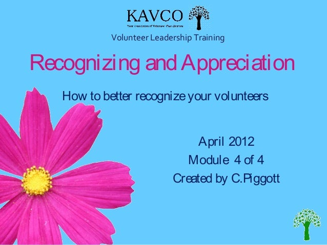 Volunteer Leadership TrainingRecognizing and Appreciation   How to better recognize your volunteers                       ...