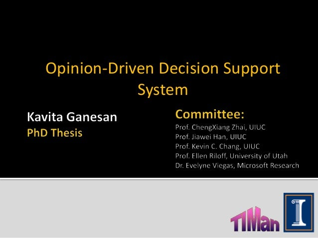 Opinion Driven Decision Support System