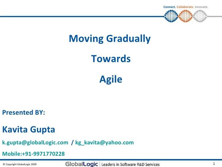 Moving Gradually to Agile Development by Kavita Gupta