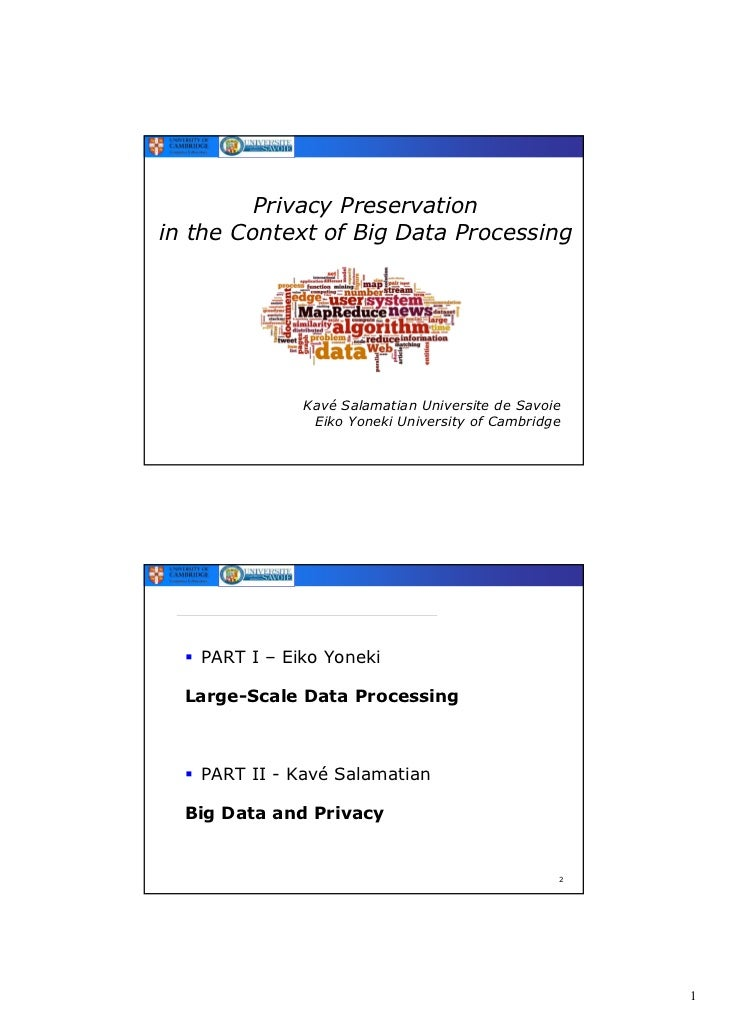Privacy Preservationin the Context of Big Data Processing              Kavé Salamatian Universite de Savoie               ...