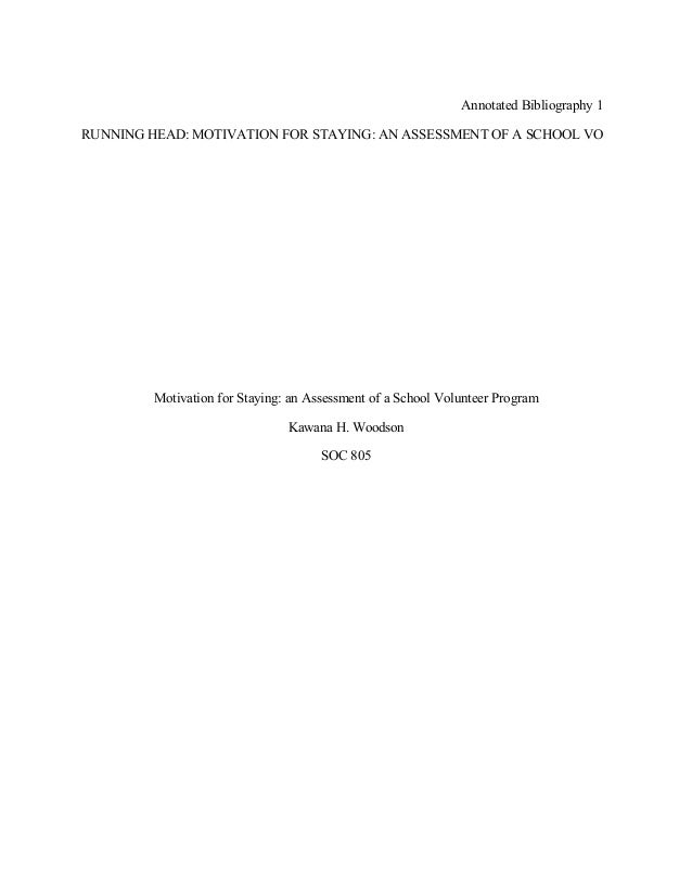 Annotated Bibliography 1 RUNNING HEAD: MOTIVATION FOR STAYING: AN ASSESSMENT OF A SCHOOL VO  Motivation for Staying: an As...
