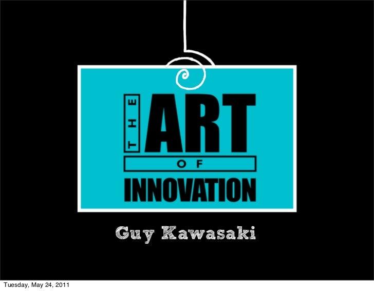 Guy KawasakiTuesday, May 24, 2011