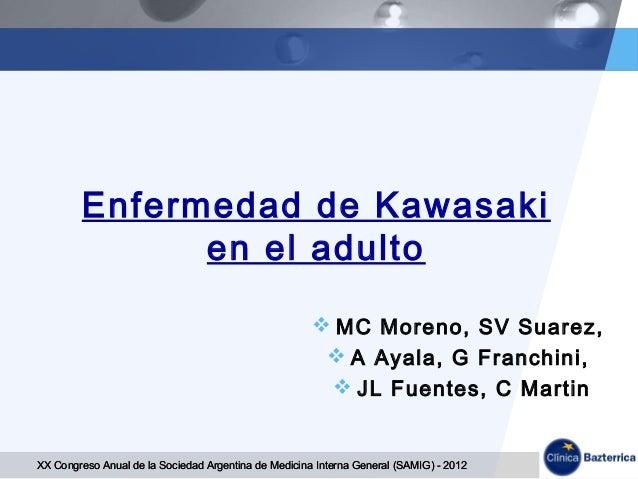 Enfermedad de Kawasaki              en el adulto                                                       MC Moreno, SV Suar...