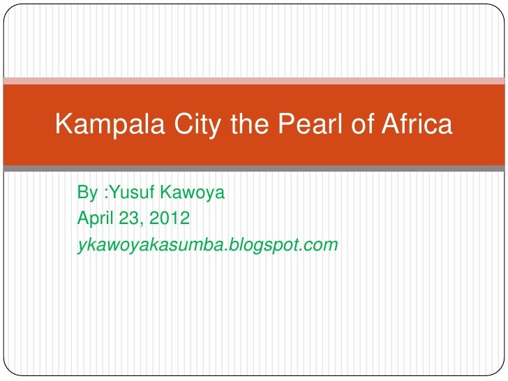 Kampala City the Pearl of Africa
