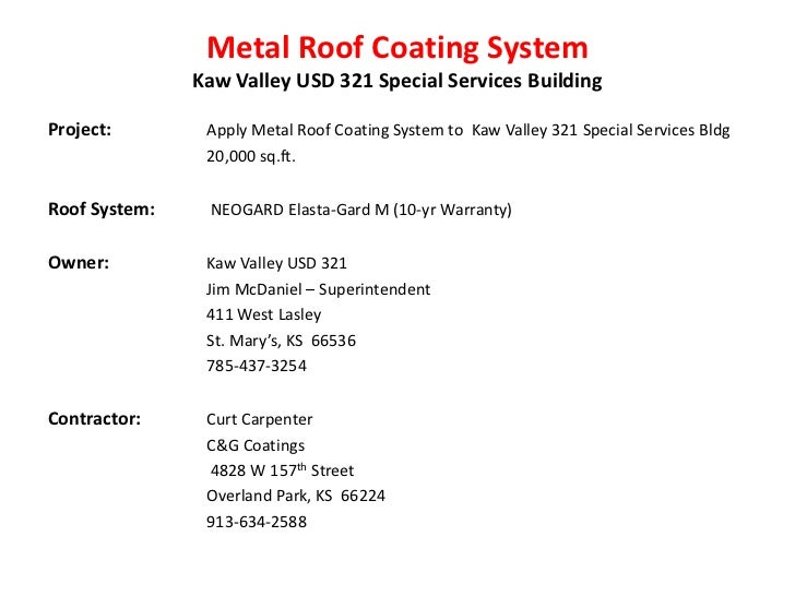 Metal Roof Coating System               Kaw Valley USD 321 Special Services BuildingProject:        Apply Metal Roof Coati...
